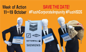 SAVE THE DATE: One week to FLUSH away ISDS & corporate impunity 11-19 Oct 2019
